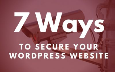 7 Ways to Secure Your WordPress Website